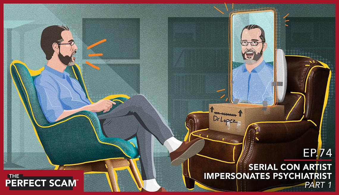 Episode 74 - Serial Con Artist Impersonates Psychiatrist - Part 1