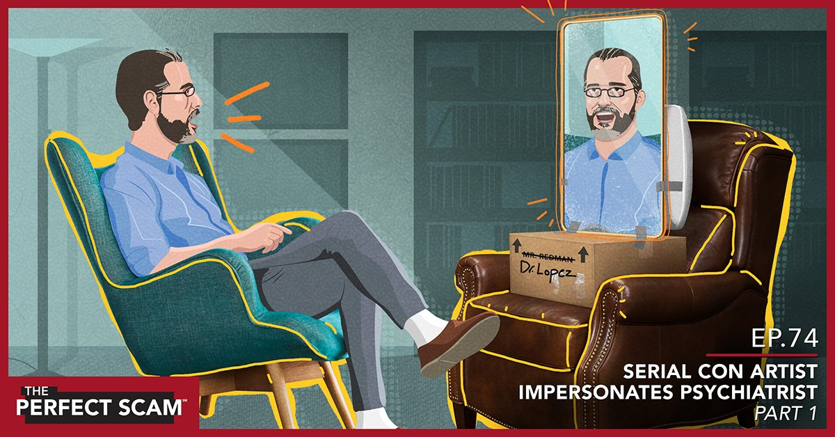 Social image - Episode 74 - Serial Con Artist Impersonates Psychiatrist - Part 1