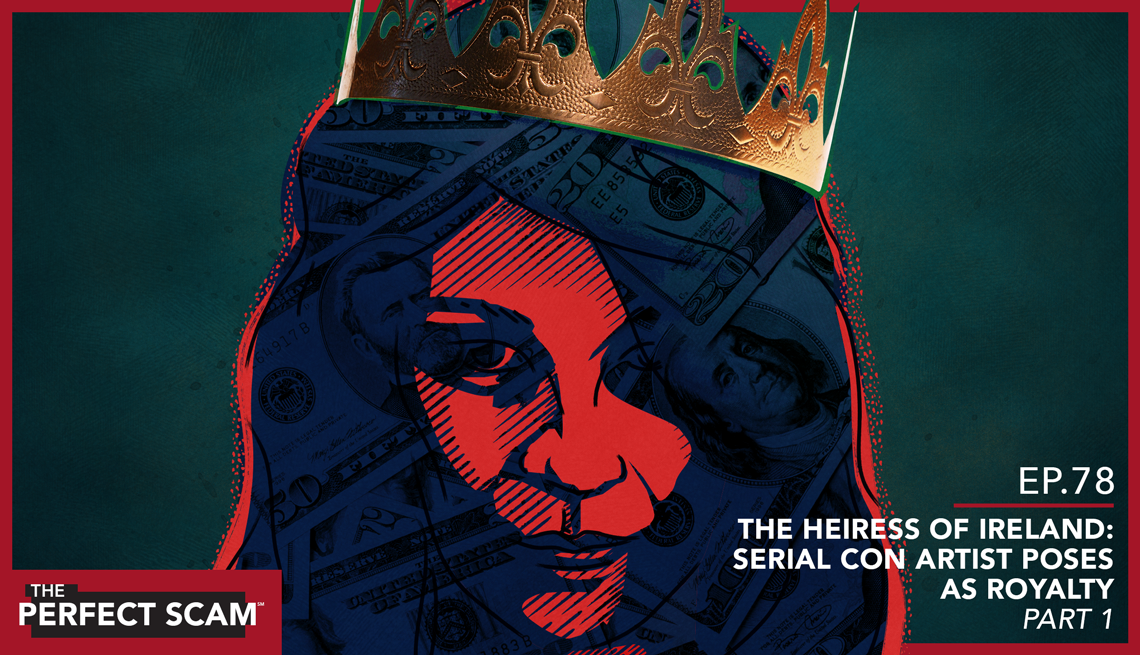 Ep 78 - The Heiress of Ireland: Serial Con Artist Poses As Royalty Part 1