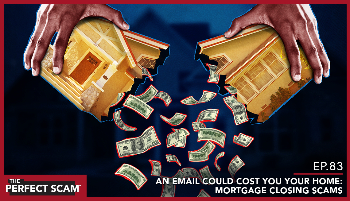 Episode 83 - An Email Could Cost You Your Home: Mortgage Closing Scams