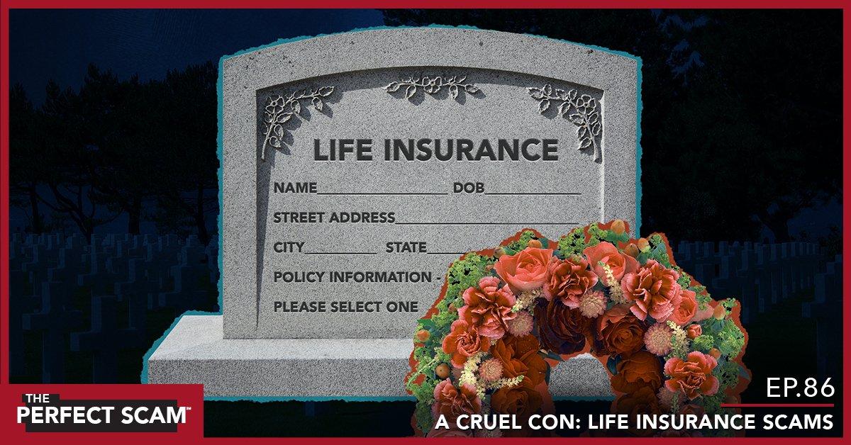 Episode 86 - A Cruel Con - Life Insurance Scams