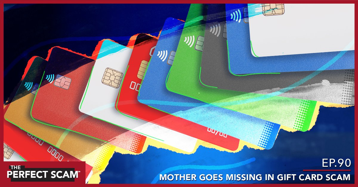 Episode 90 - Mother Goes Missing in Gift Card Scam
