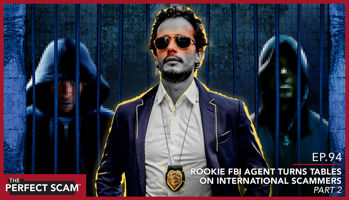 Episode 94 - Rookie FBI Agent Turns Tables on International Scammers - Part 2