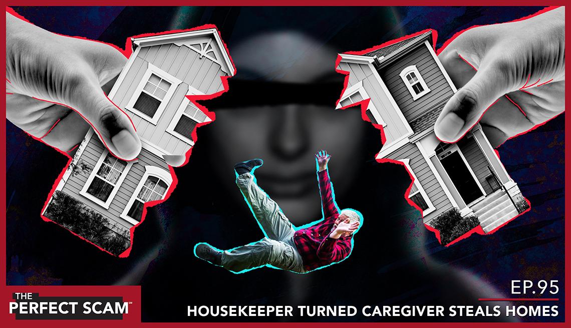 Episode 95 - Housekeeper turned caregiver steals homes - website graphic