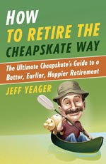 Bookcover, Jeff Yeager How To Retire The Cheapskate Way