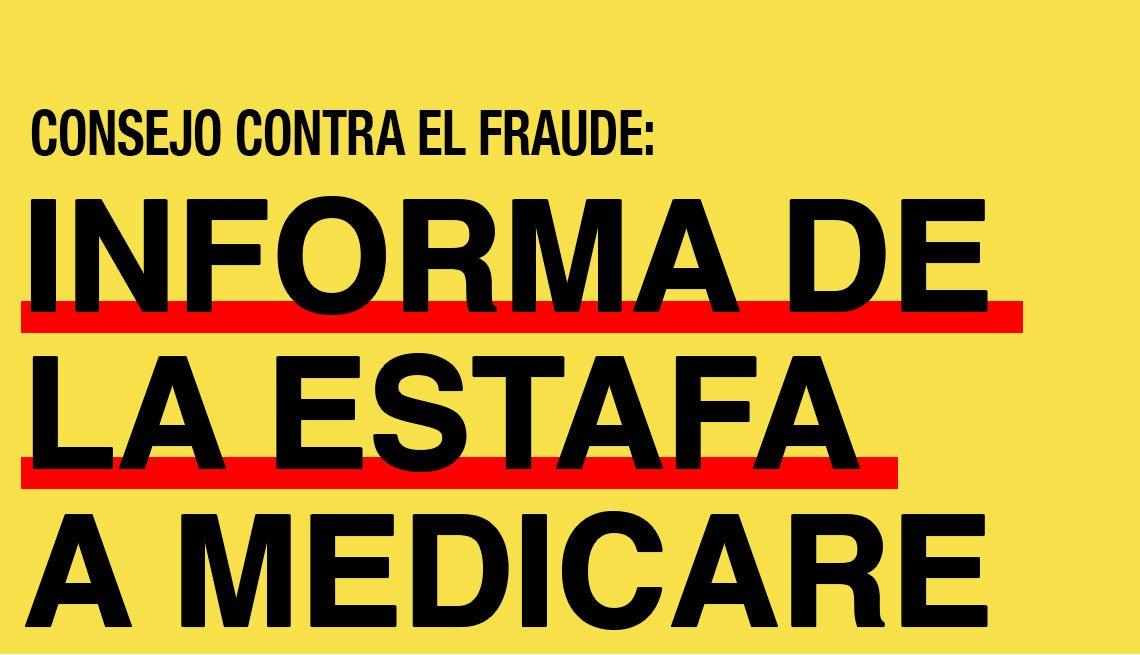 Fondo amarillo con el texto,'Consejo contra el fraude: Informa de la estafa a Medicare'