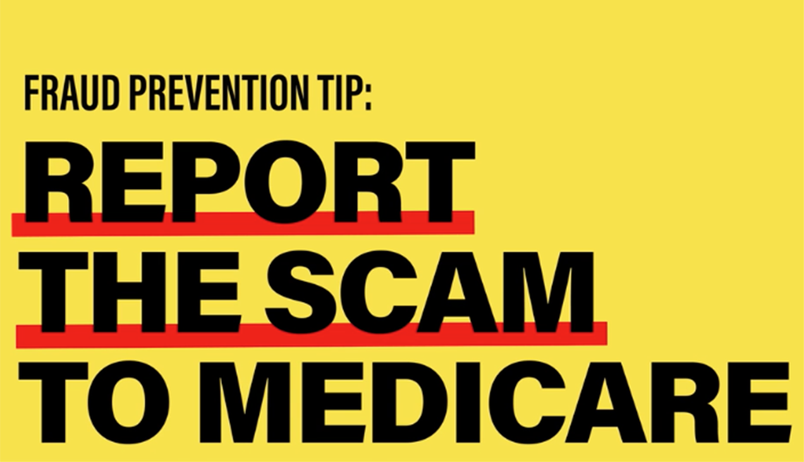 Fraud prevention tip: Report the scam to Medicare