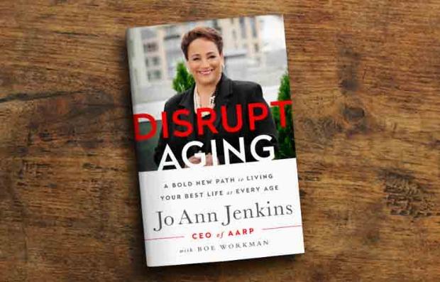 Portada del libro 'Disrupt Aging' de Jo Ann Jenkins, CEO de AARP