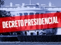 Casa Blanca de fondo y texto que lee 'Decreto presidencial'