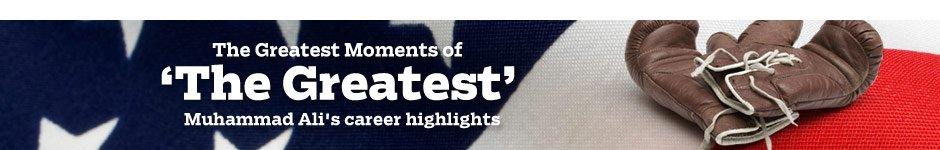 "The Greatest Moments of ""The Greatest"" -  Muhammad Ali's career hightlights"