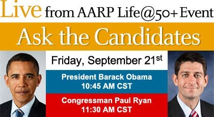 Live from AARPs life at 50 plus conference-obama-ryan-ask the candidates