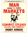 Man vs. Markets explains the economy, a new book by Paddy Hirsch. For radio.