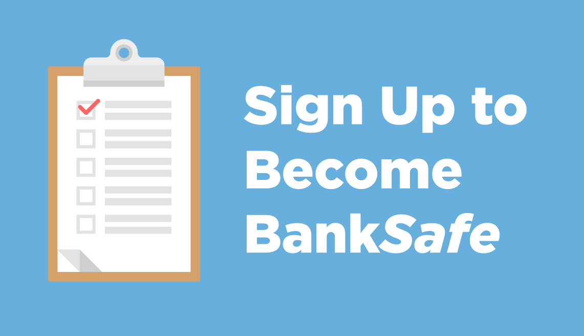 Sign up to become BankSafe