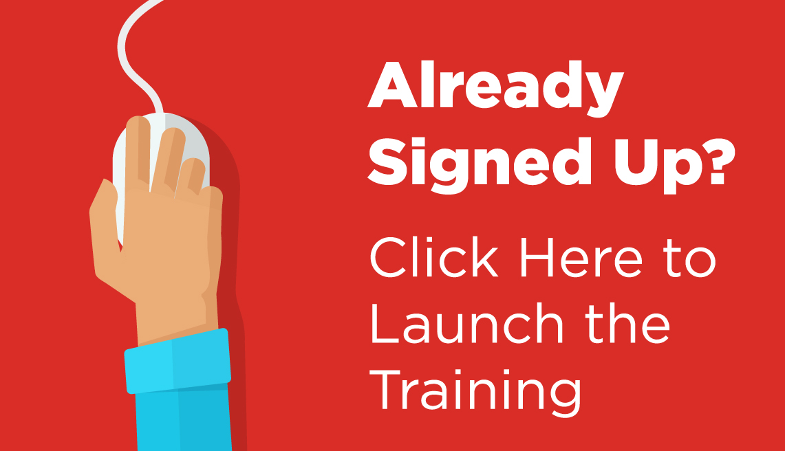 Already signed up? Click here to launch the training