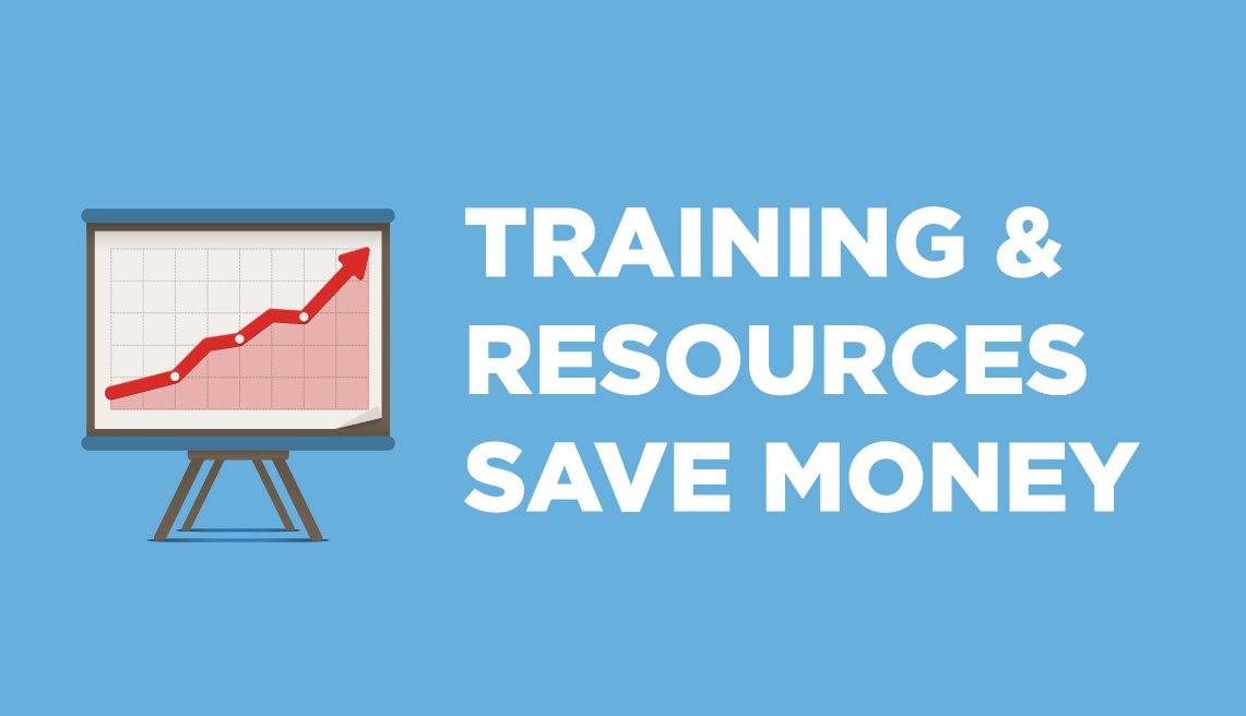 Training and Resources Save Money