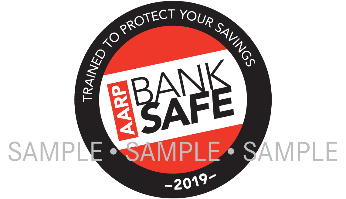 Trained to protect your savings. A A R P Bank Safe 2019