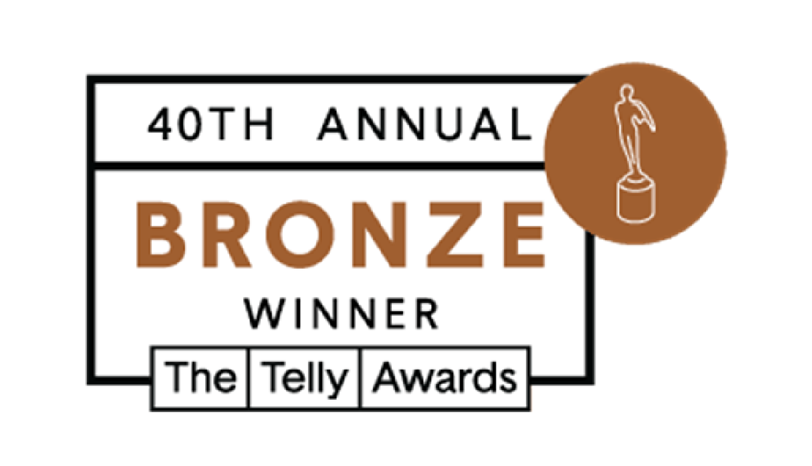 40th Annual Bronze Winner. The Telly Awards