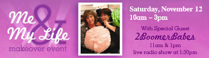 Me & My Life banner - Saturday, October 29 10am - 3pm - Special guest, 2 Boomer Babes