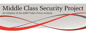 Middle Class Security Project-An initiative of the AARP Public Policy Institute