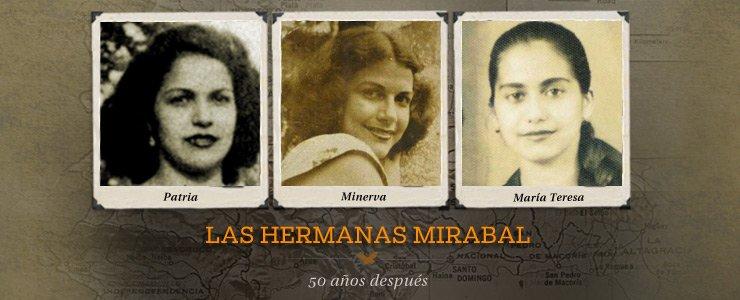 Las Hermanas Mirabal - 50 años después