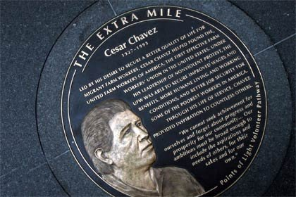 The César Chávez medallion is part of The Extra Mile Points of Light Volunteer Pathway in Washington, D.C., a new national monument dedicated to the spirit of service in America. Honoring heroes of our nation's service movement, the Extra Mile comprises a series of bronze medallions forming a one-mile walking path just blocks from the White House and features 20 initial honorees whose legacies are enduring social movements that continue to engage and inspire us today.