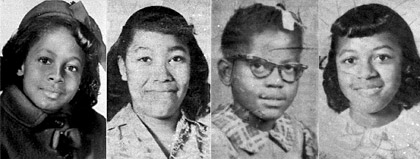 four young girls, Denise McNair, 11; Carole Robertson, 14; Addie Mae Collins, 14; and Cynthia Wesley, 14; from left, 16th Street Baptist Chuch bombing, 1963