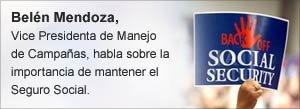 Belén Mendoza, Vice Presidenta de Manejo de Campañas, habla sobre la importancia de mantener el Seguro Social.